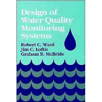 Design of Water Quality Monitoring Systems by Ward & Robert C.