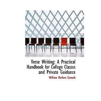 Vers skriftlig en praktisk håndbok for College klasser og privat veiledning av Carruth & William Herbert