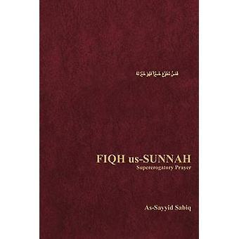 Fiqh UsSunnah Supererogatory Prayer by Sabiq & AsSayyid