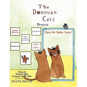 Die Donovan Katzen Gegenwart von Miller & Wendy