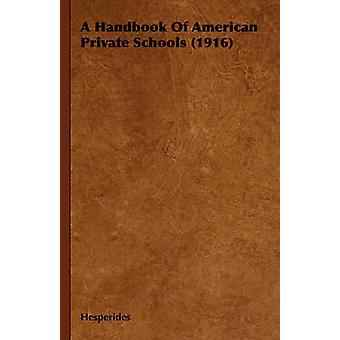 A Handbook of American privéscholen 1916 door Hesperiden