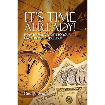 Sin tid allerede hvordan bygge en bane til din egen økonomisk frihet ved Smith & Khadijah