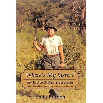 Dónde está mi hermana mis hermanitas luchan con la adicción a la aprobación y la enfermedad Mental por carga y Linda
