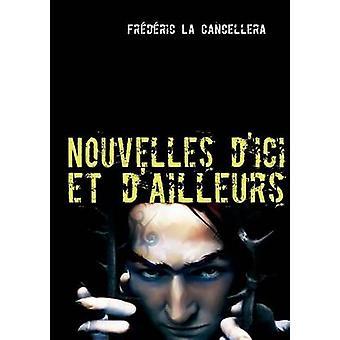 Nouvelles dici et dailleurs  2volume 2 by La Cancellera & Frdric