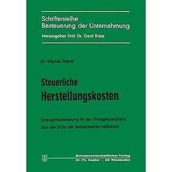 Sicht & ヴェルナーによる der Ertragsteuerbilanz aus Steuerliche Betriebswirtschaftslehre der パイパーの Herstellungskosten Erzeugnisbewertung
