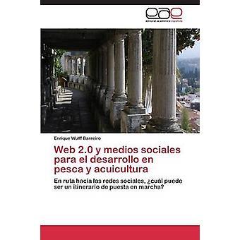 ウェブ 2.0 y medios sociales パラエル desarrollo en pesca y acuicultura 拠るエンリケ