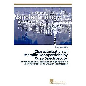 Characterization of Metallic Nanoparticles by Xray Spectroscopy by Khn TimnaJosua