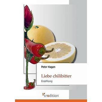Liebe Chilibitter by Hagen & Peter