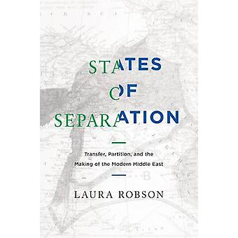 States of Separation - Transfer - Partition - and the Making of the Mo