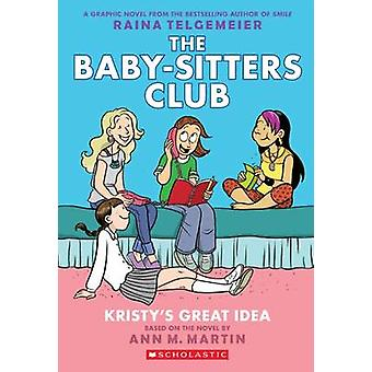 Kristy's Great Idea - Full-Color Edition (the Baby-Sitters Club Graphi