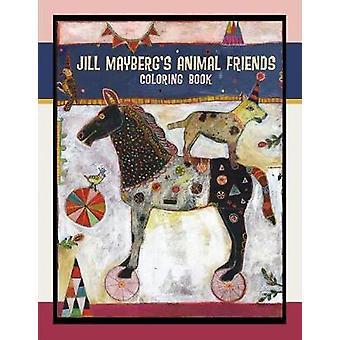 Jill Mayberg's Animal Friends Coloring Book by Jill Mayberg - 9780764