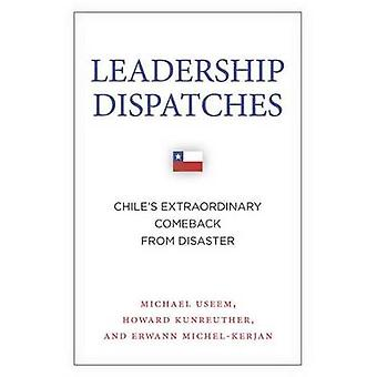 Leadership Dispatches - Chile's Extraordinary Comeback from Disaster b