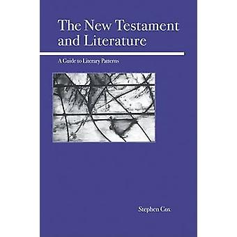 New Testament and Literature - A Guide to Literary Patterns by Stephen