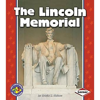 The Lincoln Memorial by Kristin L Nelson - 9780822537618 Book