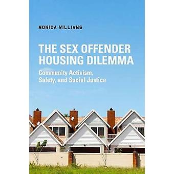 The Sex Offender Housing Dilemma - Community Activism - Safety - and S