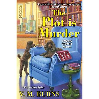 The Plot Is Murder by V.M. Burns - 9781496711816 Book
