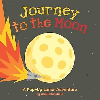 Journey to the Moon by Andy Mansfield - 9781499800722 Book