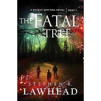 The Fatal Tree by Stephen Lawhead - 9781595549396 Book