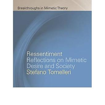 Ressentiment - Reflections on Mimetic Desire and Society by Istituto N