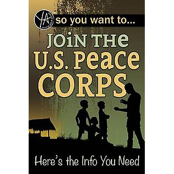 So You Want to Join the U.S. Peace Corps - Here's the Info You Need by
