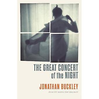 The Great Concert of the Night by Jonathan Buckley - 9781908745774 Bo