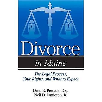 Divorce in Maine - The Legal Process - Your Rights - and What to Expec