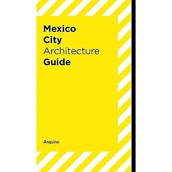 Mexico City Architecture Guide by Andrea Griborio - 9786077784869 Book