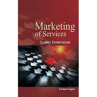 Marketing of Services - Quality Dimensions by Garima Gupta - 978817708