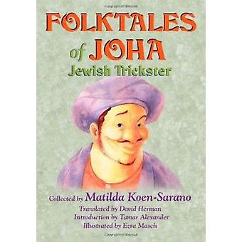 Folktales of Joha - Jewish Trickster by Matilda Koen-Sarano - 9780827