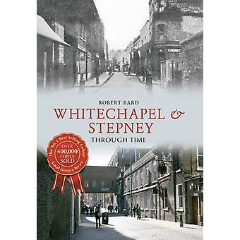 Whitechapel & Stepney Zeitreise durch Robert Bard - 9781445610627 Buch