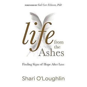 Elämä tuhkasta - Toivon merkkien löytäminen Shari O'Lougin menetyksen jälkeen