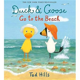 Duck & Goose Go to the Beach by Tad Hills - Tad Hills - 9780385372350