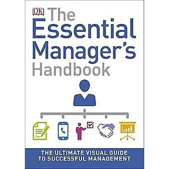 The Essential Manager's Handbook by DK - 9781465454683 Book