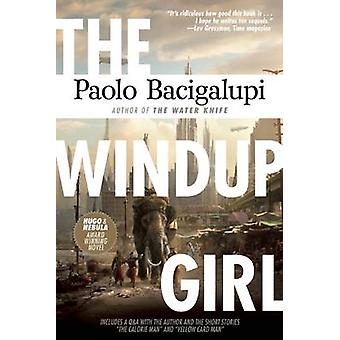 The Windup Girl by Paolo Bacigalupi - 9781597808217 Book