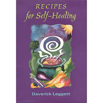 Recipes for Self Healing by Leggett & Daverick