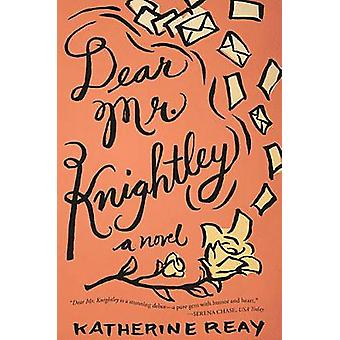 Dear Mr. Knightley by Reay & Katherine