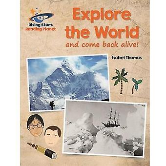 Reading Planet  Explore the World and Come Back Alive  W by Isabel Thomas
