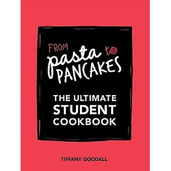 From Pasta to Pancakes by Tiffany Goodall