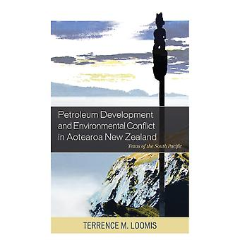 Petroleum Development and Environmental Conflict in Aotearoa New Zealand by Loomis & Terrence