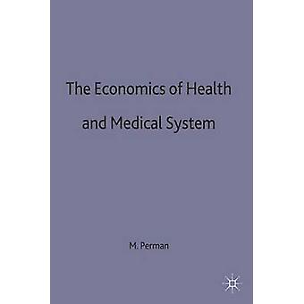 Économie de la santé et des soins médicaux par Perlman & Adrienne Ed.