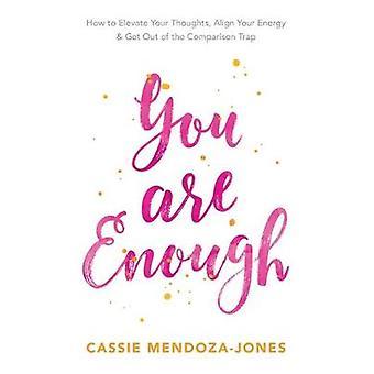 You Are Enough by MendozaJones & Cassie