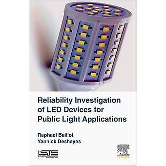 Reliability Investigation of Led Devices for Public Light Applications by Baillot & Raphael