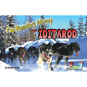 I'm Reading about the Iditarod by Carole Marsh - 9780635122049 Book