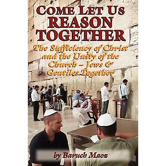 Come Let Us Reason Together by Maoz & Baruch