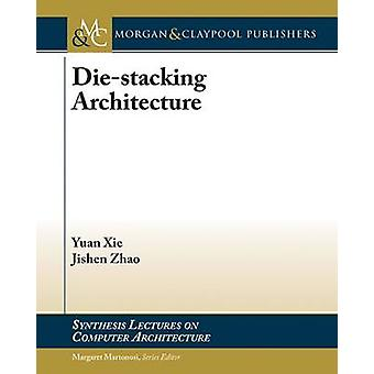 Diestacking Architecture by Xie & Yuan