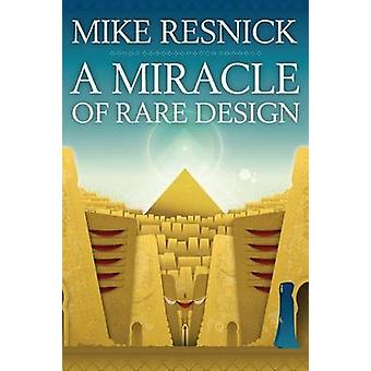 A Miracle of Rare Design by Resnick & Mike