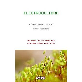 Electroculture by Christofleau & Justin