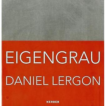 Daniel Lergon - Eigengrau by Daniel Lergon - 9783735604163 Book