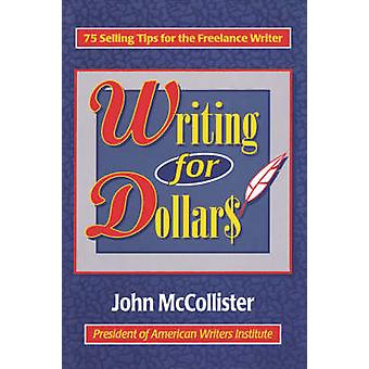 Writing for Dollars by McCollister & John C.