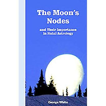 The Moons Nodes by White & George